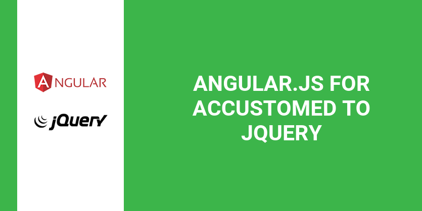 AngularJS for accustomed to jQuery