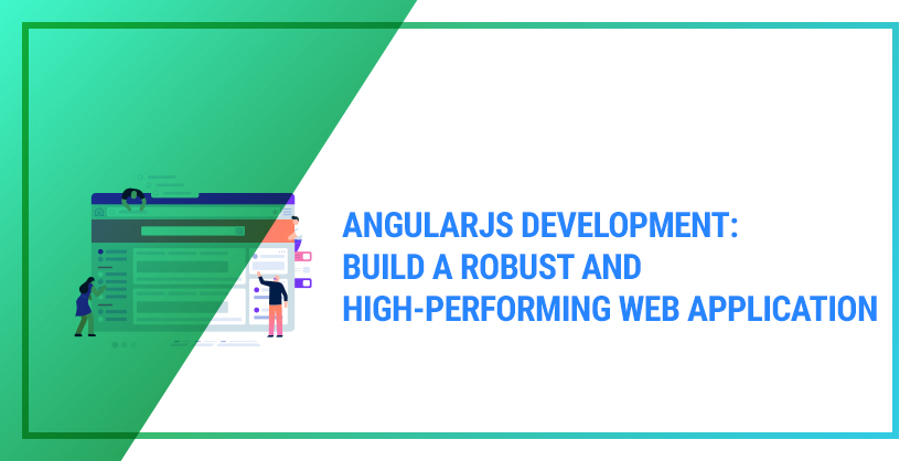 AngularJS development: build a robust and high-performing web application