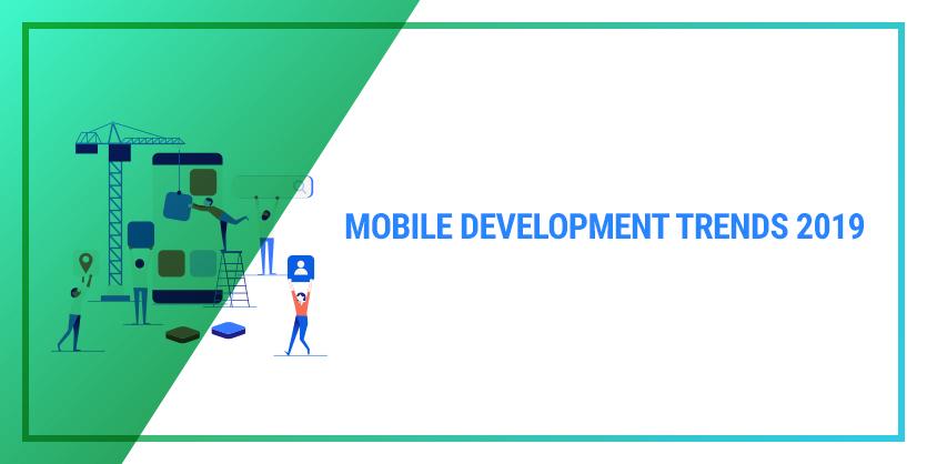 Mobile development trends 2019