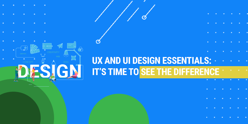 UX and UI Design essentials: it's time to see the difference