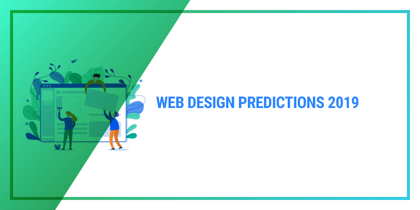 Web design predictions 2019