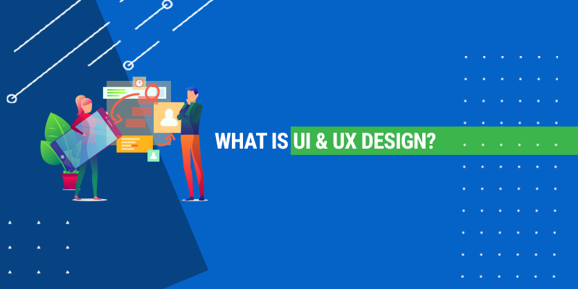 What is UI & UX Design?