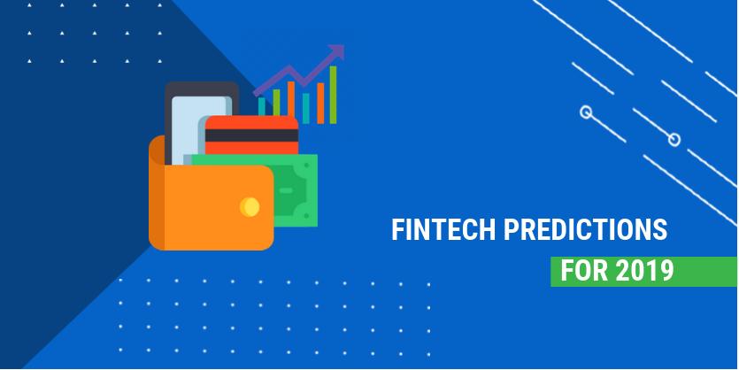 Fintech predictions for 2019